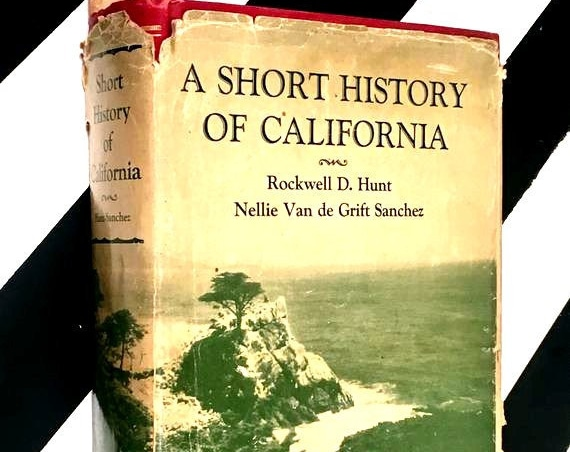 A Short History of California by Rockwell D. Hunt and Nellie Van de Grift Sanchez (1929) hardcover book