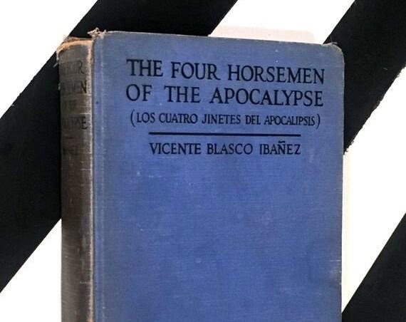 The Four Horsemen of the Apocalypse [Los Cuatro Jinetes del Apocalipsis] by Vincente Blasco Ibáñez (1918) hardcover book