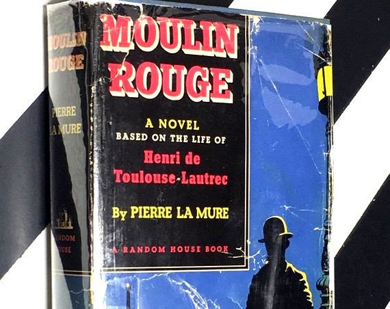 Moulin Rouge (a novel based on the life of Henri de Toulouse-Lautrec) by Pierre La Mure (1950) hardcover book