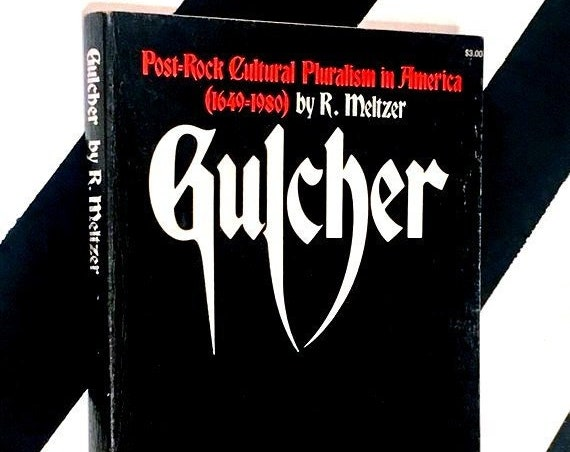 Gulture: Post-Rock Cultural Pluralism in America [1649-19080] by R. Meltzer (1972) softcover book
