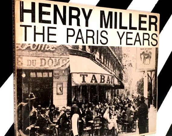 Henry Miller: The Paris Years by Robert Cross (1991) softcover book