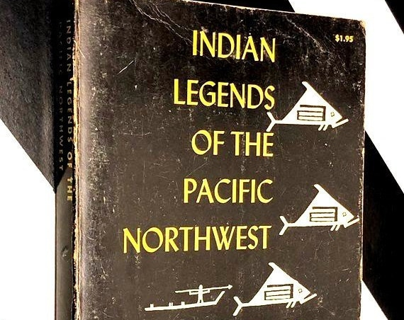 Indian Legends of the Pacific Northwest by Ella E. Clark (1969) softcover book
