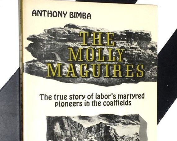 The Molly Maguires: The True Story of Labor's Martyred Pioneers in the Coalfields by Anthony Bimba (1975) softcover book