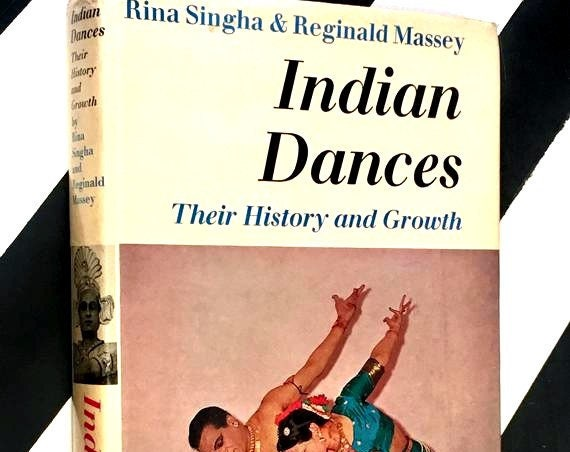 Indian Dances: Their History and Growth by Rina Singha & Reginald Massey (1967) hardcover first edition book