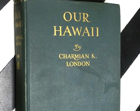 Our Hawaii by Charmian K. London (1917) hardcover book