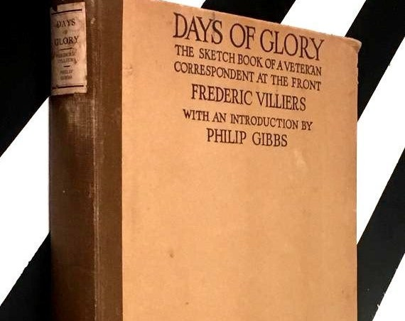 Days of Glory: The Sketch Book of a Veteran Correspondent at the Front by Frederic Villiers (192) hardcover book