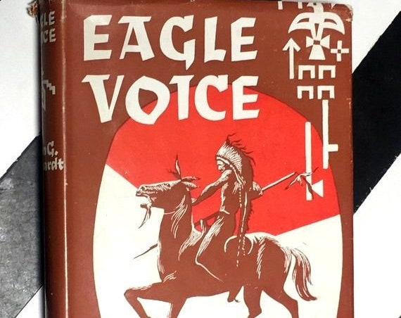 Eagle Voice: An Authentic Tale of the Sioux Indians by John G. Neihardt (1953) hardcover book