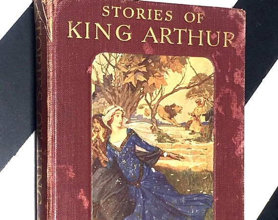 Stories of King Arthur by A. L. Haydon with four coloured plates and other illustrations by Arthur Rackham, A.R.W.S. (1910) hardcover book