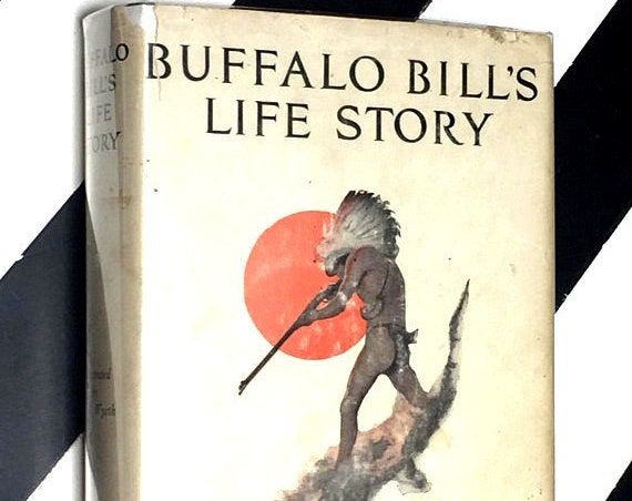 An Autobiography of Buffalo Bill (Colonel W. F. Cody) illustrated by N. C. Wyeth [1924] hardcover book