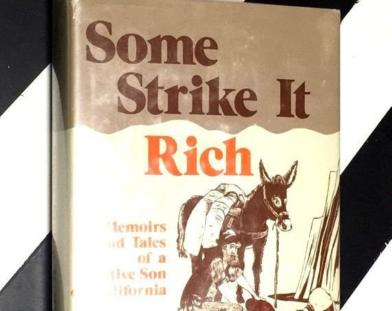 Some Strike it Rich: Memoirs and Tales of a Native Son in California by Frank L. Tarleton illustrated by Herbert Nikirk (1979) hardcover