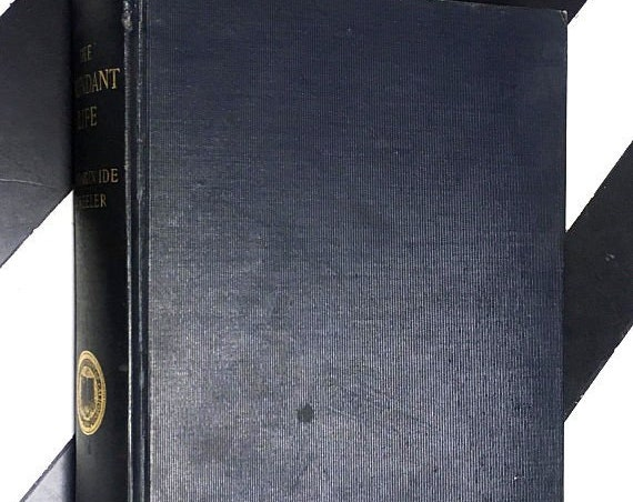 The Abundant Life: Benjamin Ide Wheeler edited by Monroe E. Deutsch (1926) hardcover book