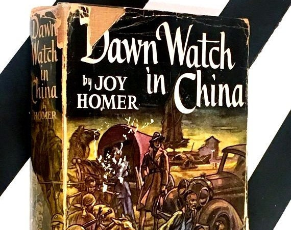 Dawn Watch in China by Joy Homer (1941) hardcover book