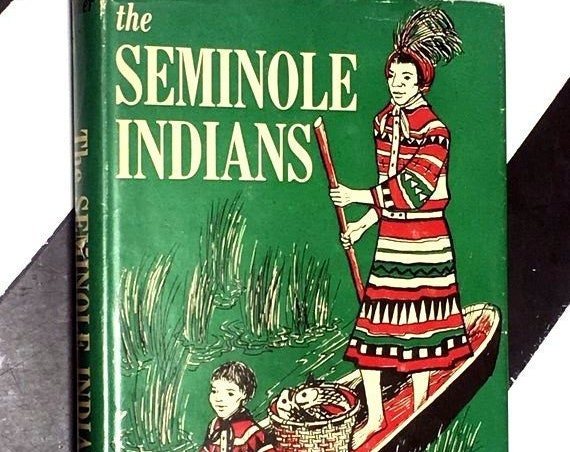 The Seminole Indians by Sonia Bleeker Illustrated by Althea Karr (1954) hardcover book