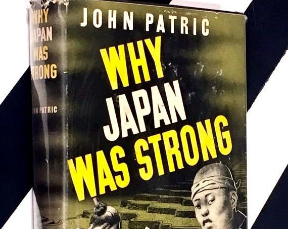 Why Japan Was Strong by John Patric (1943) hardcover book