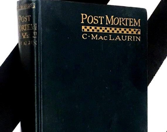 Post Mortem: Essays, Historical and Medical by C. MacLaurin (no date) hardcover book