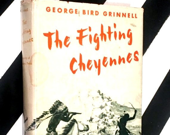 The Fighting Cheyennes by George Bird Grinnell (1956) hardcover book