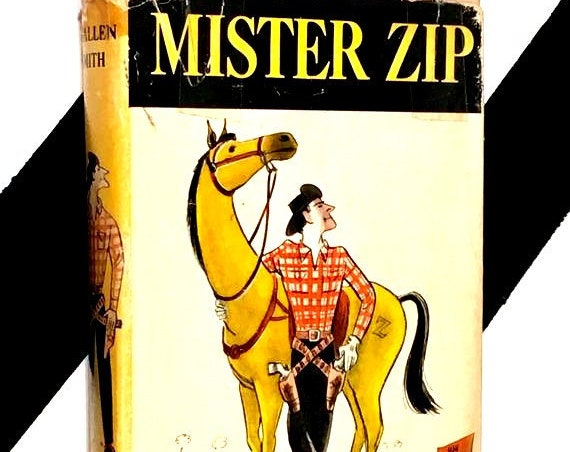 Mister Zip: A Novel of a Western Movie Hero who Longs to be a Real Cowboy by H. Allen Smith (1952) hardcover book