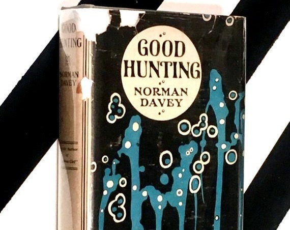 Good Hunting by Norman Davey (1924) hardcover book