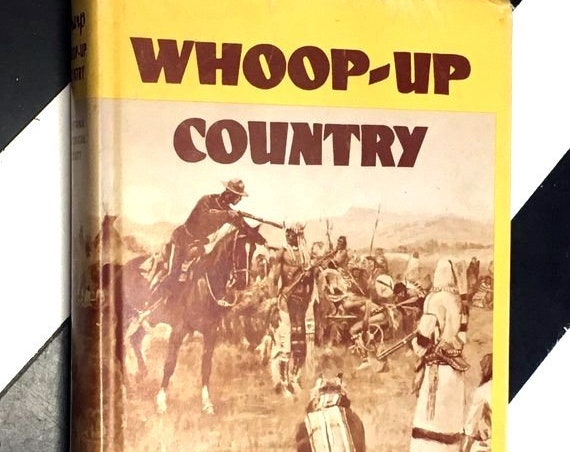 Whoop-up Country: The Canadian-American West 1865-1885 by Paul F. Sharp (1960) hardcover book