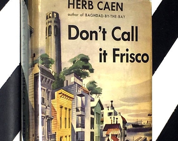 Don't Call it Frisco by Herb Caen (1953) hardcover book