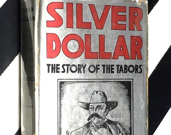 Silver Dollar: The Story of the Tabors by David Karsner (1943) hardcover book