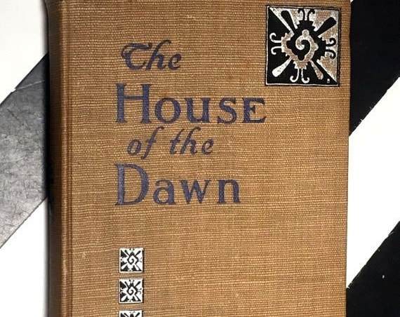 The House of Dawn by Marah Ellis Ryan Illustrated and Decorated by Hanson Booth (1914) hardcover book