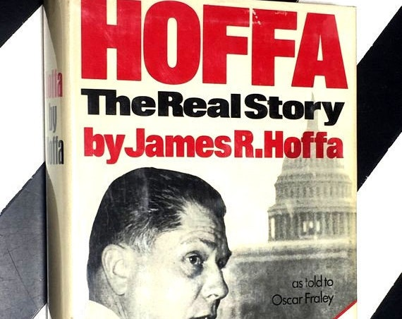 Hoffa: The Real Story by James R. Hoffa as told to Oscar Fraley (1975) hardcover book
