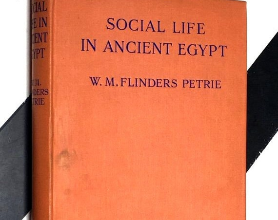 Social Life in Ancient Egypt by W. M. Flinders Petrie (1923) hardcover book