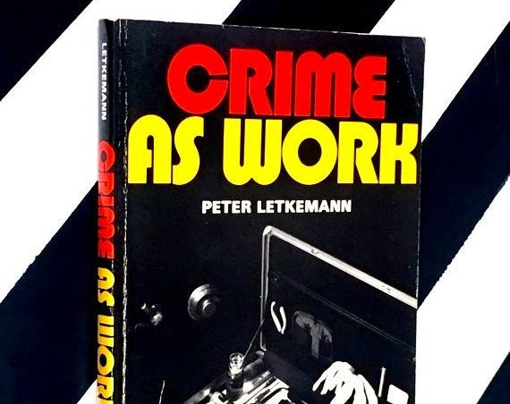 Crime as Work by Peter Letkemann (1973) softcover book