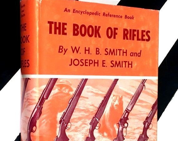 The Book of Rifles by W. H. B. Smith and Joseph Smith (1965) hardcover book
