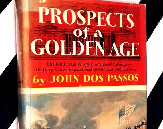 Prospects of a Golden Age by John Dos Passos (1959) hardcover book