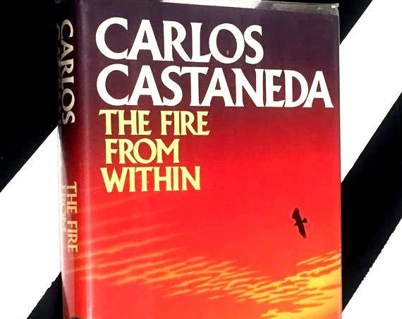 The Fire from Within by Carlos Castaneda (1984) hardcover book