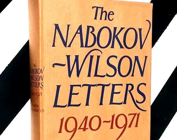 The Nabokov - Wilson Letters: Correspondence Between Vladimir Nabokov and Edmund Wilson 1940-1971 edited by Simon Karlinsky (1979) hardcover