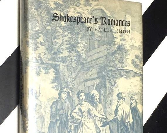 Shakespeare's Romances: A Study of Some Ways of the Imagination by Hallett Smith (1972) hardcover book