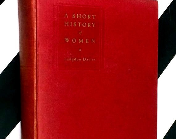 A Short History of Women by John Langdon-Davies (1927) hardcover book