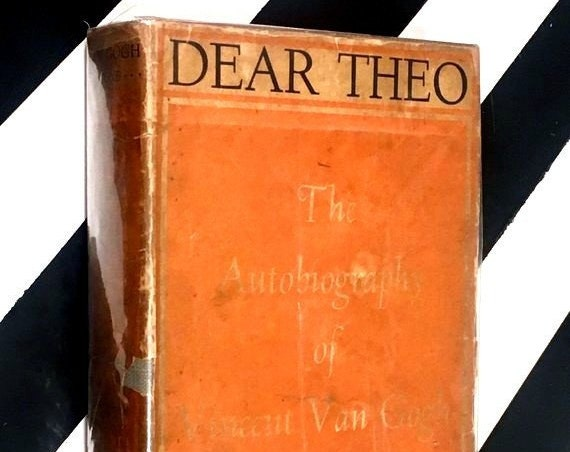 Dear Theo: The Autobiography of Vincent Van Gogh by Irving Stone (1937) hardcover first edition book