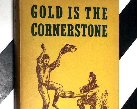 Gold is the Cornerstone by John Walton Caughey (1948) hardcover book