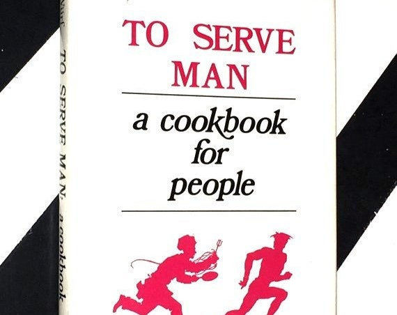 To Serve Man: A Cookbook for People by Karl Würf (1976) hardcover book