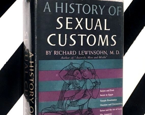 A History of Sexual Customs by Richard Lewinsohn (1958) hardcover book