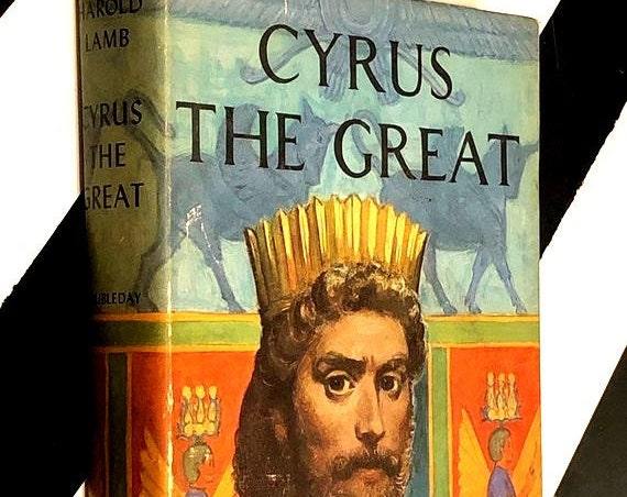 Cyrus the Great by Harold Lamb (1960) hardcover first edition book