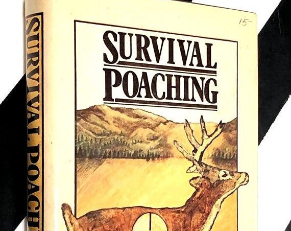 Survival Poaching by Ragnar Benson (1980) hardcover book