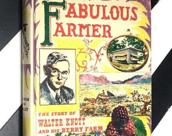 Fabulous Farmer: The Story of Walter Knott and his Berry Farm by Roger Holmes and Paul Bailey (1956) hardcover signed book