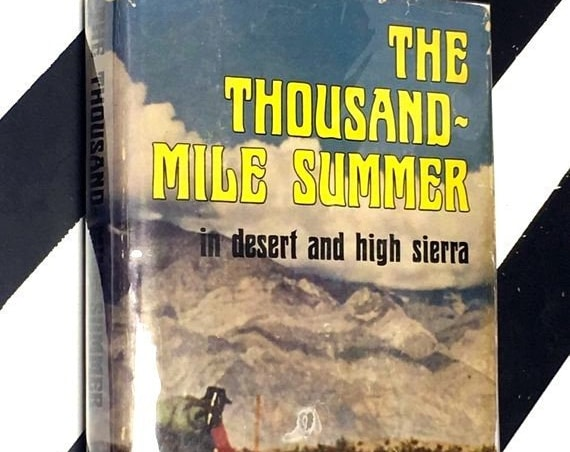 The Thousand-Mile Summer in Desert and High Sierra by Colin Fletcher (1965) hardcover book