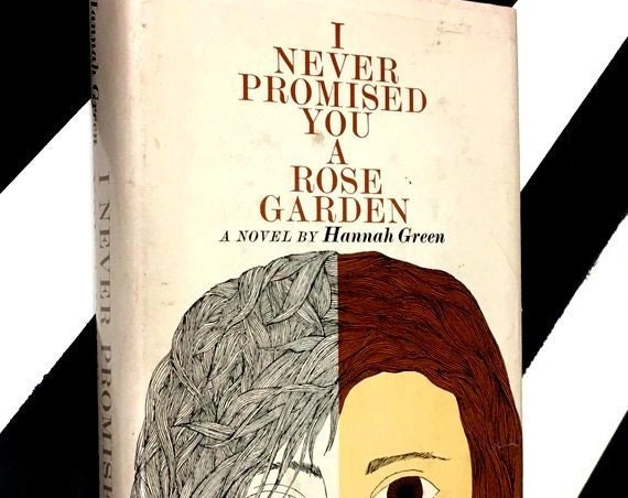I Never Promised You a Rose Garden: A Novel by Hannah Green (1964) hardcover book