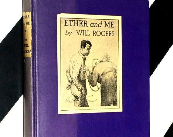 "Ether and Me or ""Just Relax"" by Will Rogers (1936) hardcover book"