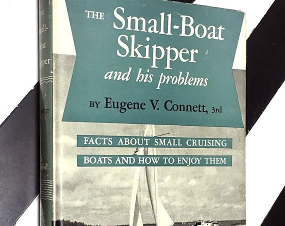 The Small-Boat Skipper and his Problems by Eugene V. Connett, 3rd; Introduction by William H. Taylor (1952) hardcover book