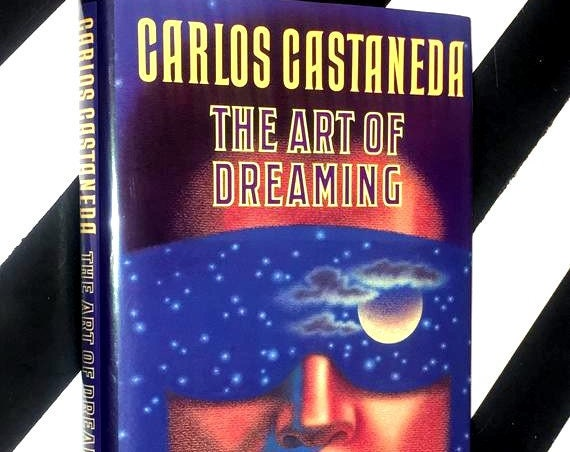 The Art of Dreaming by Carlos Castaneda (1993) hardcover book