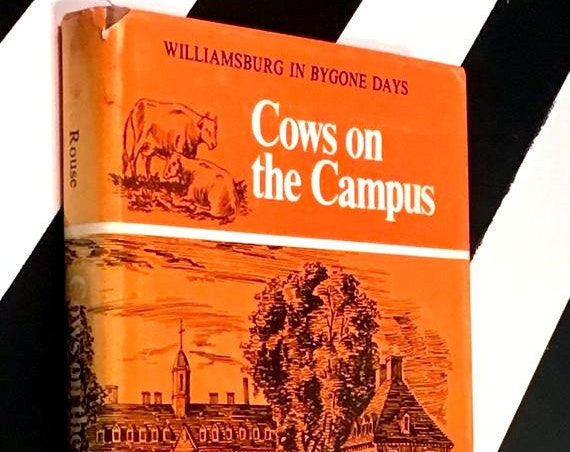 Cows on the Campus: Williamsburg in Bygone Days by Parke Rouse, Jr. (1973) hardcover book