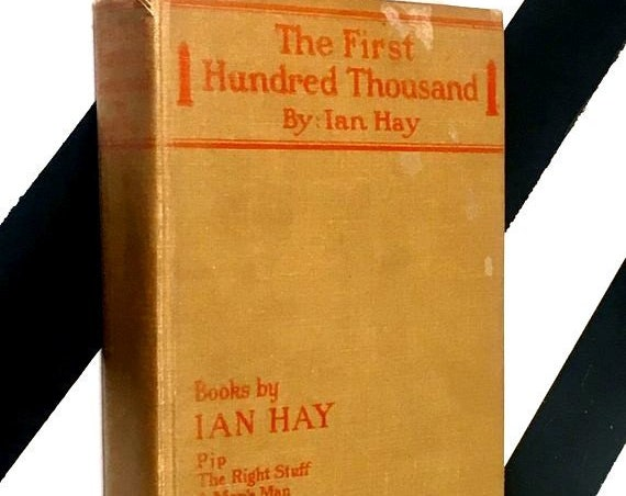 The First Hundred Thousand by Ian Hay (no date) hardcover book