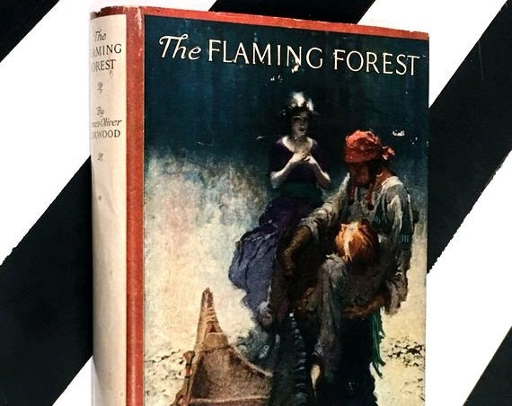 The Flaming Forest by James Oliver Curwood (1921) hardcover book